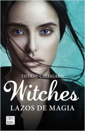 Witches. Lazos de magia (PDF) - Tiffany Calligaris