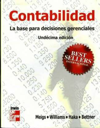Contabilidad: La Base para Decisiones Gerenciales (11va Edición) (PDF) - Meigs, Bettner, Haka, Williams