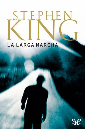 La Larga Marcha (EPUB) -Stephen King