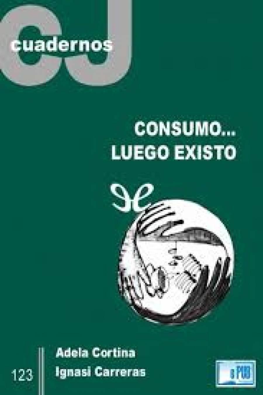 ConsumoEUR Luego Existo PDF Adela Cortina Orts E Ignasi