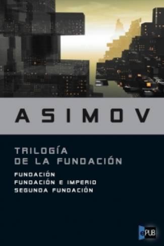 Trilogía de la Fundación (PDF - EPUB) — Isaac Asimov