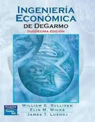Ingeniería Económica De DeGarmo (12va Edición) (PDF) - William G. Sullivan, Elin M. Wicks, James T. Luxhoj