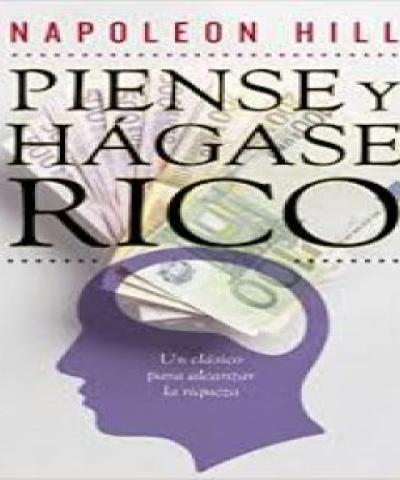 Piense y Hágase Rico (PDF) - Napoleon Hill