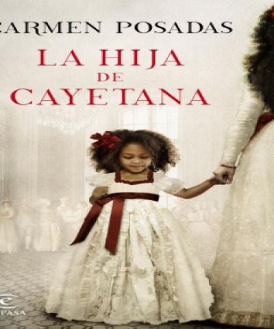 La hija de Cayetana (PDF) - Carmen Posadas